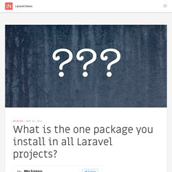 What is the one package you install in all Laravel projects?