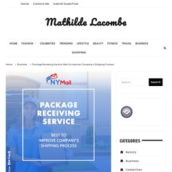 Package Receiving Service: Best to Improve Company's Shipping Process