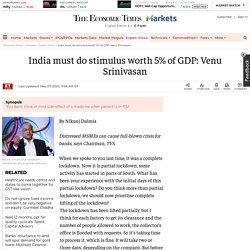 India fiscal package: India must do stimulus worth 5% of GDP: Venu Srinivasan