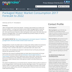 Packaged Water Market Consumption 2017 Forecast to 2022