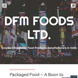 Packaged Food – A Boon to the Urban Population