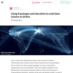 Using R packages and education to scale Data Science at Airbnb — Airbnb Engineering & Data Science
