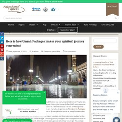 Here is how Umrah Packages makes your spiritual journey convenient -