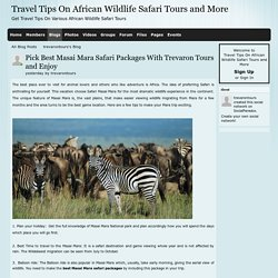 Pick Best Masai Mara Safari Packages With Trevaron Tours and Enjoy - Travel Tips On African Wildlife Safari Tours and More