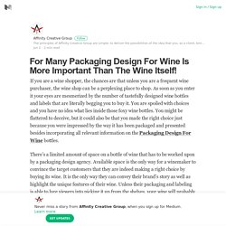 For Many Packaging Design For Wine Is More Important Than The Wine Itself!