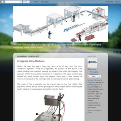 Accutek Packaging Equipment: E-Cigarette Filling Machines
