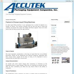 Accutek Packaging Equipment: Factors to Choose Liquid Filling Machines