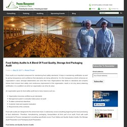 Food Safety Audits Is A Blend Of Food Quality, Storage And Packaging Audit – FoodSafeAudit