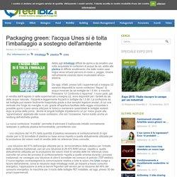 Packaging green: l'acqua Unes si è tolta l'imballaggio a sostegno dell'ambiente