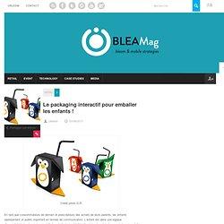 Le packaging interactif pour emballer les enfants !