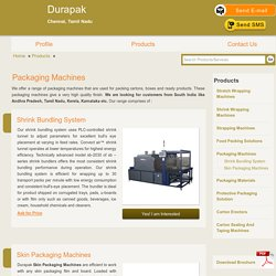 Packaging Machines - Shrink Bundling System and Skin Packaging Machines Manufacturer & Supplier from Chennai, India