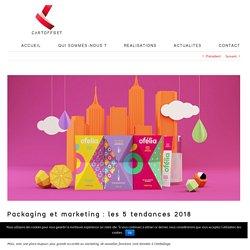 Packaging et marketing: les 5 tendances 2018 - Cartoffset - solutions packaging