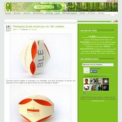 """Packaging double emploi pour du """"blé"""" solidaire"""