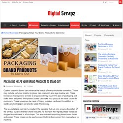 Packaging Helps Your Brand Products To Stand Out