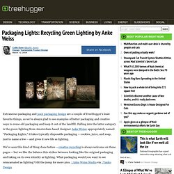 Packaging Lights: Recycled Green Lighting by Anke Weiss