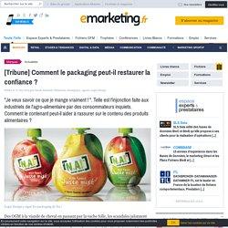 [Tribune] Comment le packaging peut-il restaurer la confiance ?