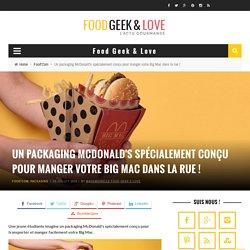 Un packaging Mcdonald's spécialement conçu pour manger votre Big Mac dans la rue