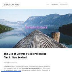 The Use of DiversePlastic Packaging film in New Zealand - SrekaIndustries