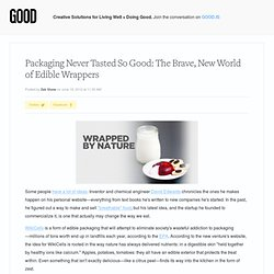 Packaging Never Tasted So Good: The Brave, New World of Edible Wrappers - Lifestyle