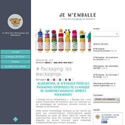 # Packaging: les wackagings - Je m'emballe
