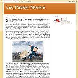 Leo Packer Movers: My experience with good and bad movers and packers in Navi Mumbai