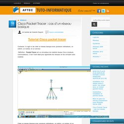 Cisco Packet Tracer : cas d'un réseau basique « Tuto-informatique AFTEC BTS SIO CDI T2SI