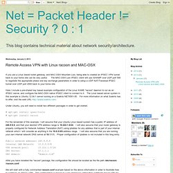 Net = Packet Header != Security ? 0 : 1: Remote Access VPN with Linux racoon and MAC-OSX
