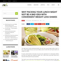 Why Packing Your Lunch Might Not Be A Bad Idea with Convenient Weight Loss Shakes