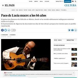 Paco de Lucía muere a los 66 años
