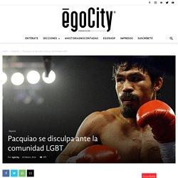 Pacquiao se disculpa ante la comunidad LGBT