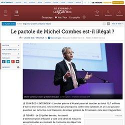 Le pactole de Michel Combes est-il illégal ?