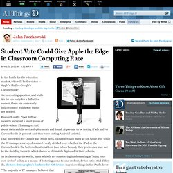 Student Vote Could Give Apple the Edge in Classroom Computing Race - John Paczkowski