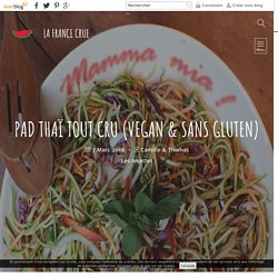 Pad thaï tout cru (vegan & sans gluten)