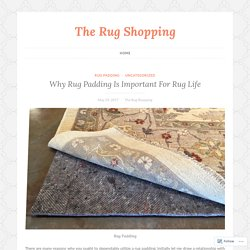 Why Rug Padding Is Important For Rug Life
