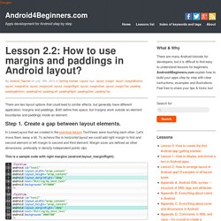 Lesson: How to use margins and paddings in Android layout?