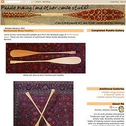 Paddle Making (and other canoe stuff): Northwoods Ways Paddles