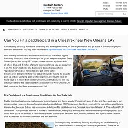 Fit a Paddleboard in a Crosstrek near New Orleans LA│Baldwin Subaru