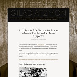 Arch Paedophile Jimmy Savile was a devout Zionist and an Israel supporter — Gilad Atzmon