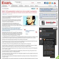 Met's 'VIP paedophiles' probe turns into murder investigation