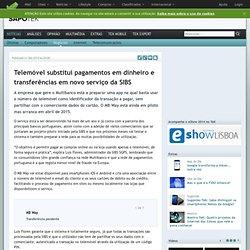 Notícias> Negócios>Telemóvel substitui pagamentos em dinheiro e transferências em novo serviço da SIBS