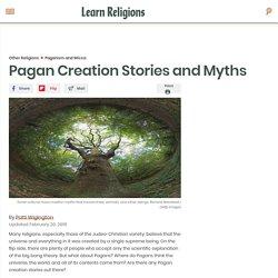 Pagans and Creation Stories - Pagan Creation Myths
