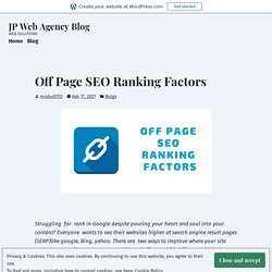 Off Page SEO Ranking Factors – JP Web Agency Blog