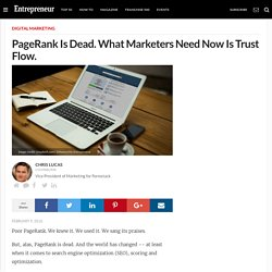 PageRank Is Dead. What Marketers Need Now Is Trust Flow.