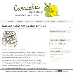 Pages de garde des cahiers 2017-2018 – Caracolus