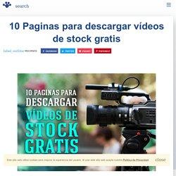 10 Paginas para descargar vídeos de stock gratis