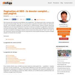 Pagination et SEO : le dossier complet... non paginé. - Htitipi