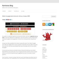 Gérer la pagination de son site au niveau SEO