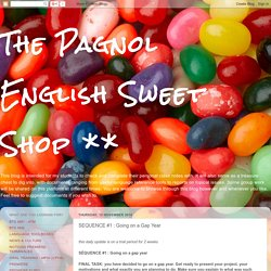 The Pagnol English Sweet Shop **: SEQUENCE #1 : Going on a Gap Year