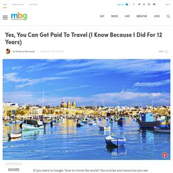 Yes, You Can Get Paid To Travel (I Know Because I Did For 12 Years)