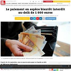 Le paiement en espèce bientôt interdit au-delà de 1 000 euros